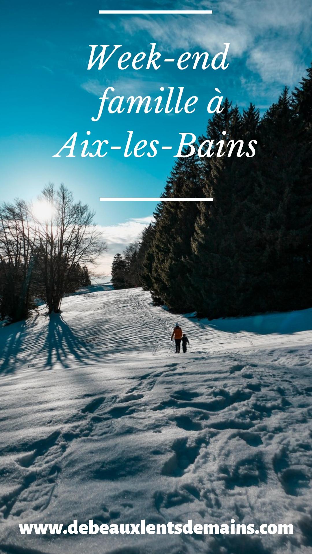 week-end en famille à Aix les Bains - Blog De beaux Lents demains